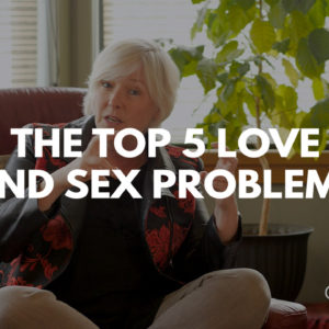 The Top 5 Love & Sex Problems Title with Dr. Cheryl Fraser