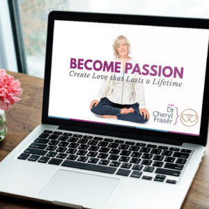 Become Passion Online Course with Dr. Cheryl Fraser
