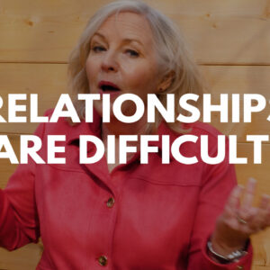 relationships are difficult